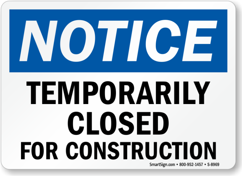 Image result for CLOSED FOR CONSTRUCTION